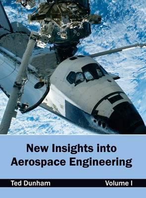 New Insights Into Aerospace Engineering: Volume I (Hardback)