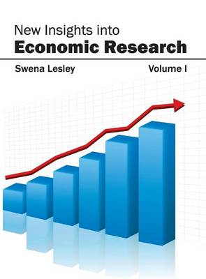 New Insights Into Economic Research: Volume I (Hardback)