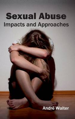 Sexual Abuse: Impacts and Approaches (Hardback)