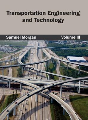 Transportation Engineering and Technology: Volume III (Hardback)