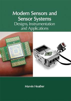 Modern Sensors and Sensor Systems: Designs, Instrumentation and Applications (Hardback)