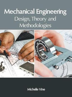 Mechanical Engineering: Design, Theory and Methodologies (Hardback)