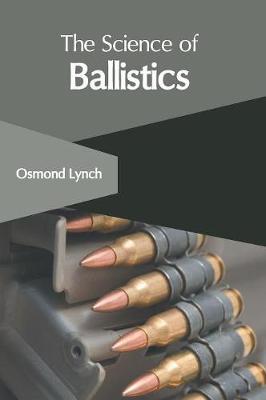 The Science of Ballistics (Hardback)