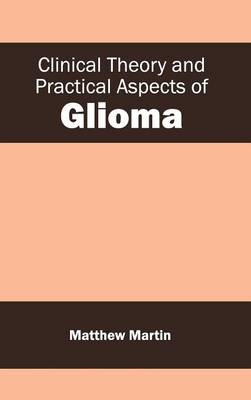 Clinical Theory and Practical Aspects of Glioma (Hardback)