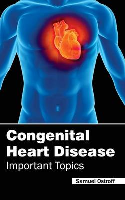 Congenital Heart Disease - Important Topics (Hardback)