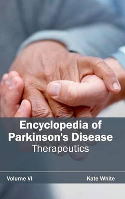 Encyclopedia of Parkinson's Disease: Volume VI (Therapeutics) (Hardback)