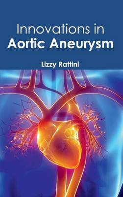 Innovations in Aortic Aneurysm (Hardback)