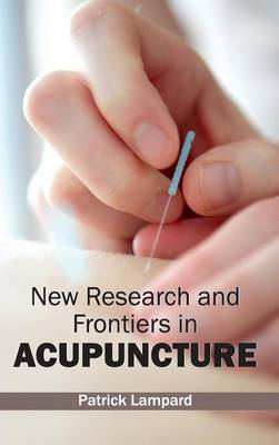 New Research and Frontiers in Acupuncture (Hardback)