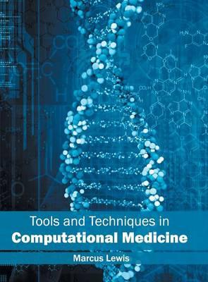 Tools and Techniques in Computational Medicine (Hardback)