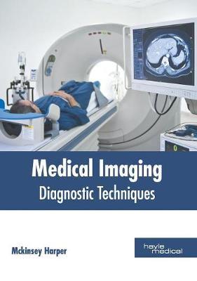 Medical Imaging: Diagnostic Techniques (Hardback)