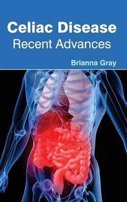 Celiac Disease: Recent Advances (Hardback)