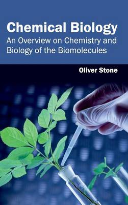 Chemical Biology: An Overview on Chemistry and Biology of the Biomolecules (Hardback)