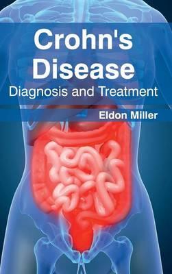 Crohn's Disease: Diagnosis and Treatment (Hardback)