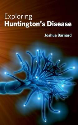 Exploring Huntington's Disease (Hardback)