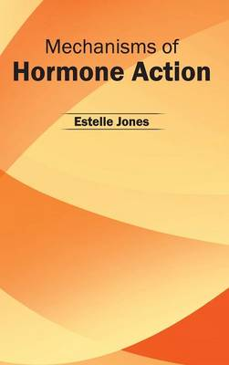 Mechanisms of Hormone Action (Hardback)