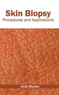 Skin Biopsy: Procedures and Applications (Hardback)