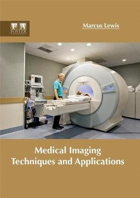 Medical Imaging Techniques and Applications (Hardback)