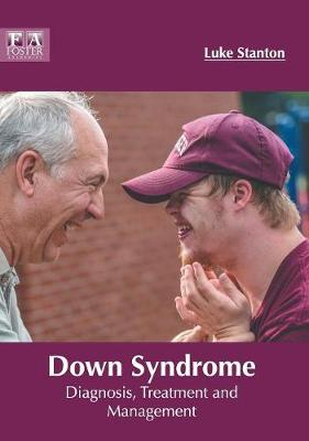 Down Syndrome: Diagnosis, Treatment and Management (Hardback)