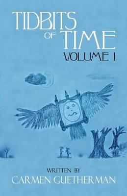 Tidbits of Time Volume I (Paperback)