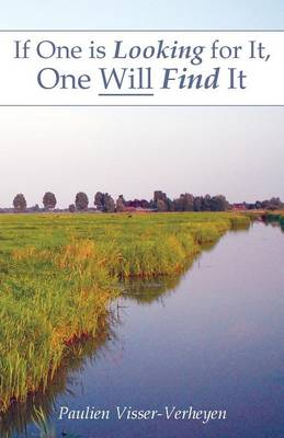If One Is Looking for It, One Will Find It (Paperback)