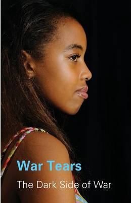War Tears: The Dark Side of War (Paperback)