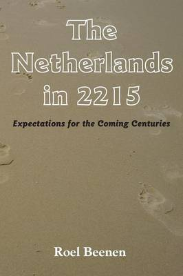 The Netherlands in 2215: Expectations for the Coming Centuries (Paperback)