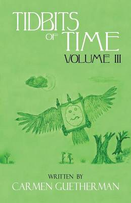 Tidbits of Time Volume III (Paperback)