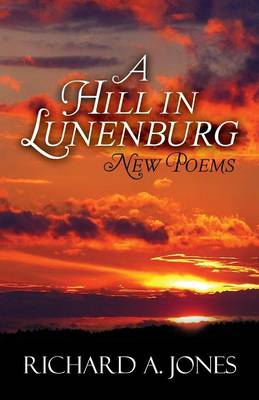 A Hill in Lunenburg: New Poems (Paperback)