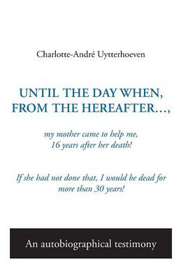 Until the Day When, from the Hereafter . . . (Paperback)
