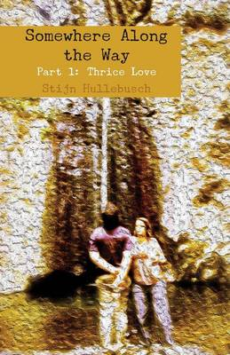 Somewhere Along the Way: Part 1: Thrice Love (Paperback)