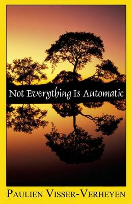 Not Everything Is Automatic (Paperback)