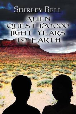 Alien Quest...120,000 Light Years to Earth (Paperback)