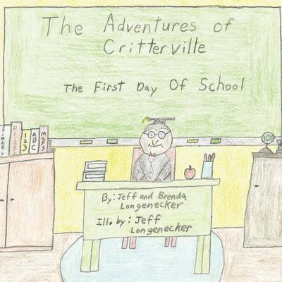 The Adventures of Critterville: The First Day of School in Critterville (Paperback)