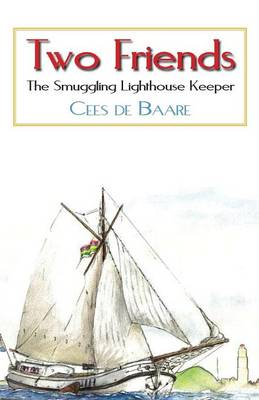 Two Friends: The Smuggling Lighthouse Keeper (Paperback)