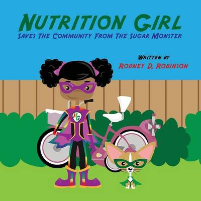 Nutrition Girl Saves the Community from the Sugar Monster (Paperback)