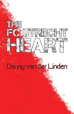 The FC Utrecht Heart (Paperback)
