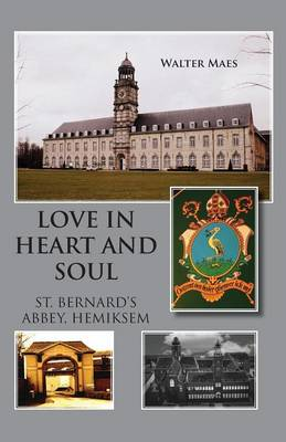 Love in Heart and Soul: St. Bernard's Abbey, Hemiksem (Paperback)