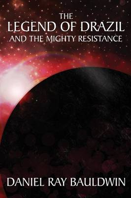 The Legend of Drazil and the Mighty Resistance (Paperback)