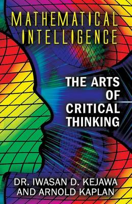 Mathematical Intelligence: The Arts of Critical Thinking (Paperback)