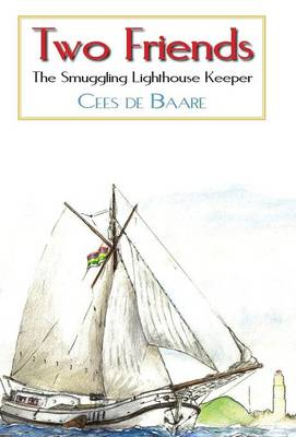 Two Friends: The Smuggling Lighthouse Keeper (Hardback)