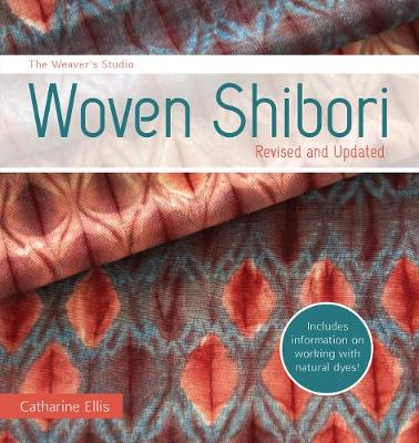 The Weaver's Studio - Woven Shibori: Revised and Updated burst: Now with information on working with natural dyes! (Paperback)