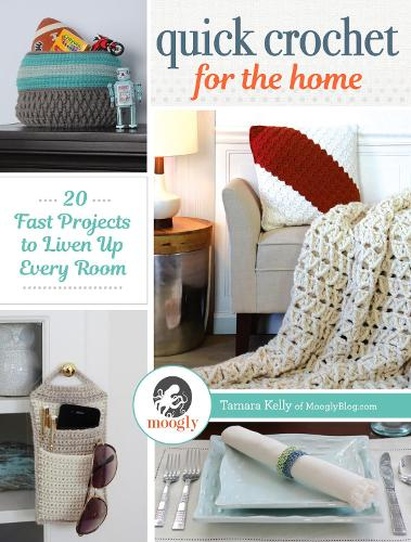 Quick Crochet for the Home: 20 Fast Projects to Liven Up Every Room (Paperback)