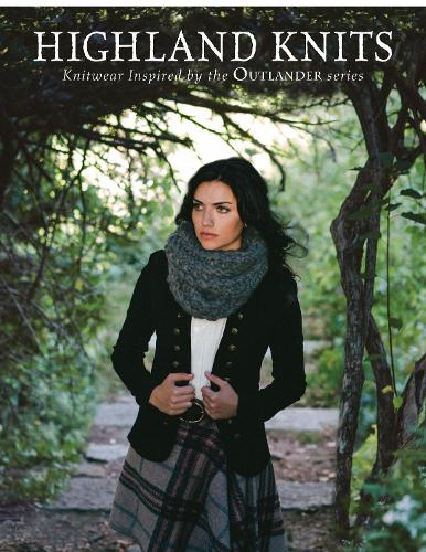 Highland Knits: Knitwear Inspired by the Outlander Series (Paperback)