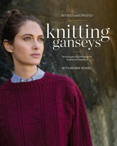 Knitting Ganseys, Revised and Updated: Techniques and Patterns for Traditional Sweaters (Hardback)