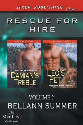 Rescue for Hire, Volume 2 [Damian's Treble: Leo's Pet] (Siren Publishing Classic Manlove) (Paperback)