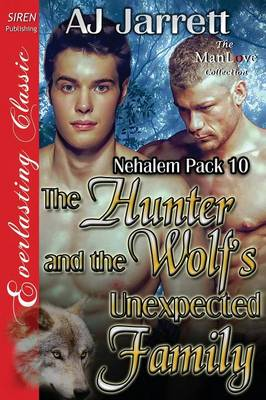 The Hunter and the Wolf's Unexpected Family [Nehalem Pack 10] (Siren Publishing Everlasting Classic Manlove) (Paperback)