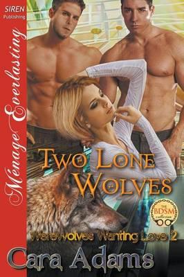 Two Lone Wolves [Werewolves Wanting Love 2] (Siren Publishing Menage Everlasting) (Paperback)