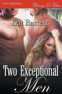 Two Exceptional Men (Siren Publishing Menage and More) (Paperback)