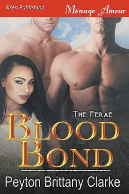 Blood Bond [The Ferae] (Siren Publishing Menage Amour) (Paperback)