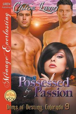 Possessed by Passion [Doms of Destiny, Colorado 9] (Siren Publishing Menage Everlasting) (Paperback)